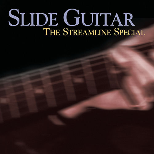 Slide Guitar: The Streamline Special by Various Artists