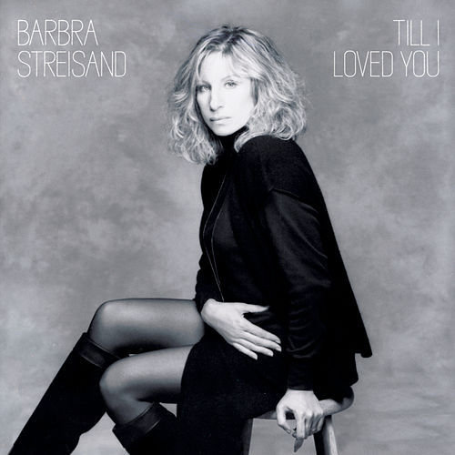 Till I Loved You by Barbra Streisand