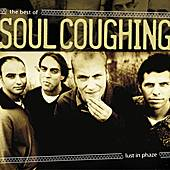 Lust In Phaze: The Best Of Soul Coughing by Soul Coughing