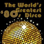 The World's Greatest '80s Disco von Various Artists