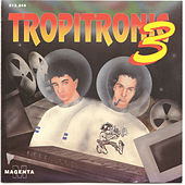 Tropitronic 3 by Various Artists
