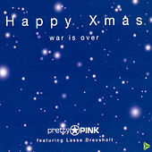 Happy Xmas War Is Over by Pretty Pink