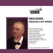 Bruckner: Mass No. 3 in F Minor von Berlin Philharmonic Orchestra