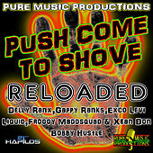 Push Come to Shove Riddim (Reloaded) by Various Artists