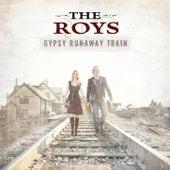 Gypsy Runaway Train de The Roys