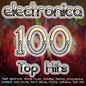 Electronica 100 Top Hits - Best Electronic Dance, Dubstep, Techno, Progressive, Ambient, Acid House, Hard Dance, Trance Anthems by Various Artists