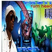 Rum Head by Frost