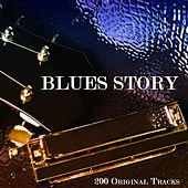 Blues Story (200 Original Tracks) by Various Artists