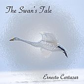 The Swan's Tale by ERNESTO CORTAZAR