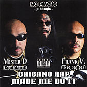 MC Pancho Presents: Chicano Rap Made Me Do It by Various Artists