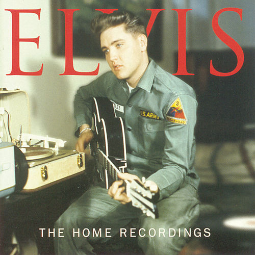 The Home Recordings by Elvis Presley