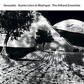 Gesualdo: Quinto Libro di Madrigali by The Hilliard Ensemble