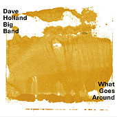 What Goes Around by Dave Holland