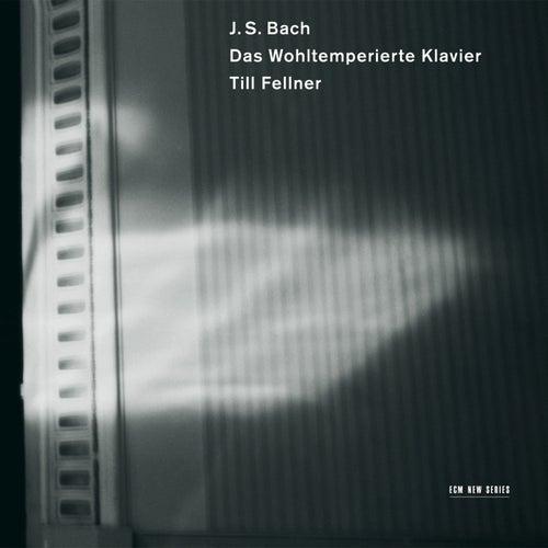 Johann Sebastian Bach: Das Wohltemperierte Klavier I by Till Fellner