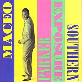 Southern Exposure by Maceo Parker
