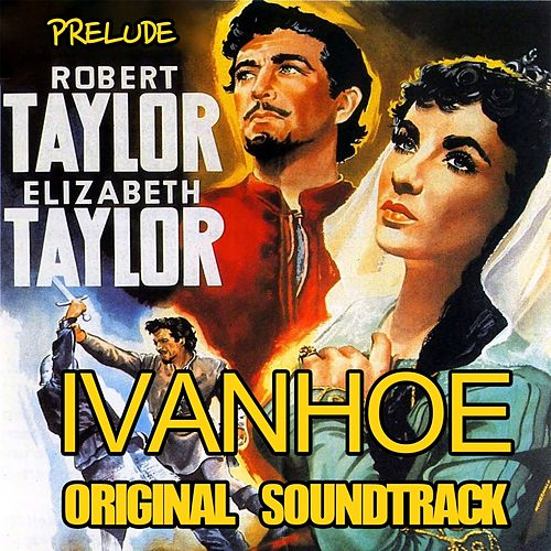 Prelude (Original Soundtrack Theme from 'Ivanhoe') by Miklos Rozsa