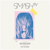 Whatever by Smash TV