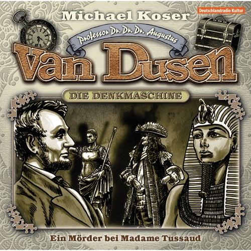 Ein Mörder bei Madame Tussaud von Professor Dr. Dr. Dr. Augustus van Dusen