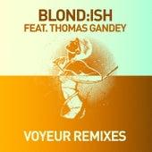 Voyeur (Remixes) by Blond:ish