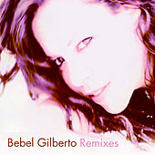 Bebel Gilberto Remixes EP by Bebel Gilberto