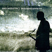 The European Quartet Live by Andy Middleton
