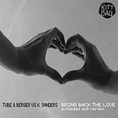 Bring Back the Love by Tube & Berger