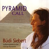 Pyramid Call (Recorded In The Cheops Pyramid) by Büdi Siebert