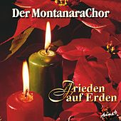 Frieden Auf Erden de Der Montanara Chor