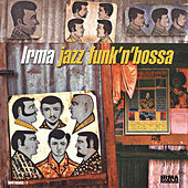 Irma Jazz Funk'n'Bossa, Vol. 1 von Various Artists