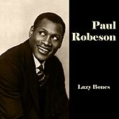 Lazy Bones (Original Recordings) by Paul Robeson