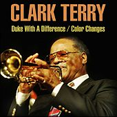 Clark Terry: Duke With A Difference/Color Changes di Clark Terry