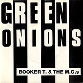 Green Onions (The First Single - 1962) by Booker T. & The MGs