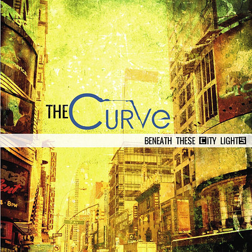 Beneath These City Lights by Curve