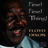 Fine! Fine! Thing! by Floyd Dixon
