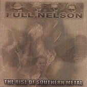 The Rise of Southern Metal (enhanced CD w/ video) de Full Nelson