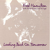 Looking Back On Tomorrow by Fred Hamilton