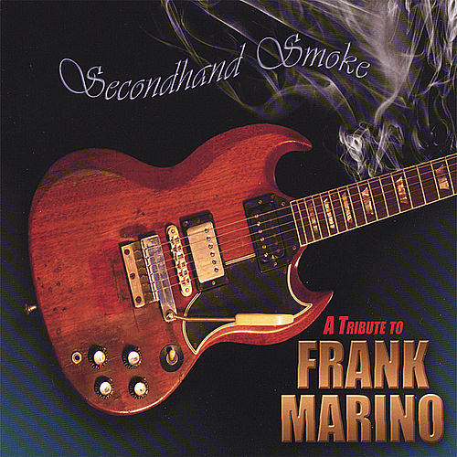 Secondhand Smoke - A Tribute to Frank Marino by Various Artists