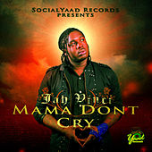 Mamma Dont Cry by Jah Vinci