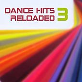 Dance Hits Reloaded.3 von Various Artists