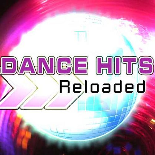 Dance Hits Reloaded by Various Artists