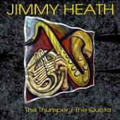 Jimmy Heath: The Thumper / The Quota von Jimmy Heath