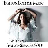 Via  dei Condotti Roma: Fashion Lounge Music (Spring Summer 2013) by Various Artists