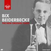 The New Orleans Years de Bix Beiderbecke