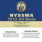 2012 New York State School Music Association (NYSSMA): All-State Mixed Chorus & All-State Women's Chorus by Various Artists