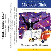 2012 Midwest Clinic: Claribel Clarinet Choir by Various Artists