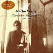 Canciones Inexplicables 2001/2005 (Bonus Version) by Nacho Vegas