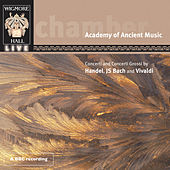 Concerti And Concerti Grossi By Handel, JS Bach, And Vivaldi - Wigmore Hall Live by The Academy Of Ancient Music