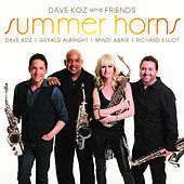 Dave Koz and Friends Summer Horns (feat. Gerald Albright, Mindi Abair, Richard Elliot) de Dave Koz