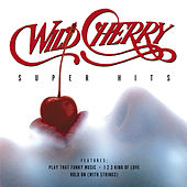 Super Hits von Wild Cherry