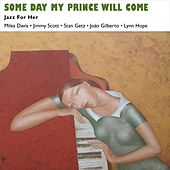Someday My Prince Will Come (Jazz for Her - Music for Valentine's Day) de Various Artists
